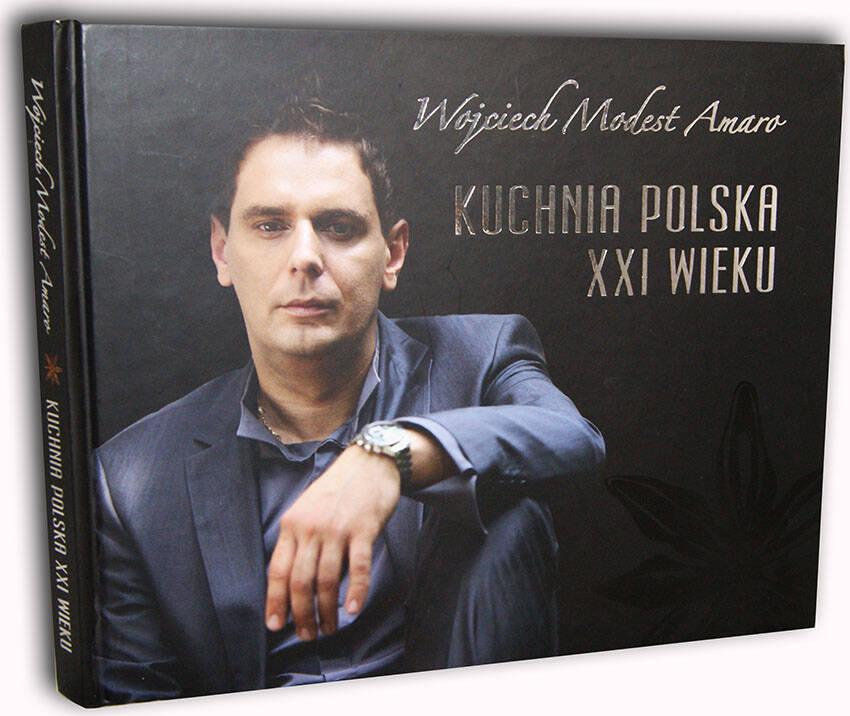 Wojciech Modest Amaro Kuchnia Polska Xxi Wieku Antykwariat Sobieski