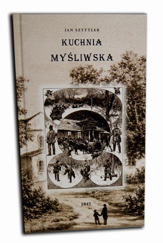 Szyttler Kuchnia Myśliwska 1845r Reprint