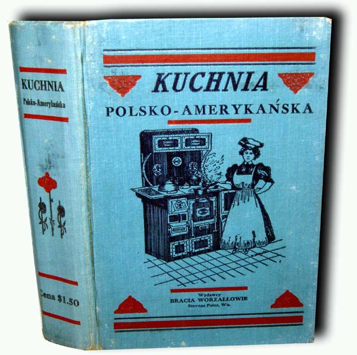Kuchnia Polsko Amerykańska Wyd 1917r