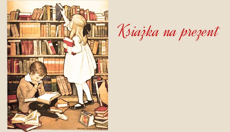 Książka na prezent, Antykwariat Sobieski, luksusowe prezenty, ekskluzywne stare przedwojenne książki, starodruki